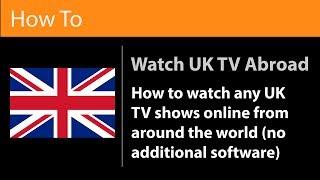 Unblock UK Catchup TV Outside The UK