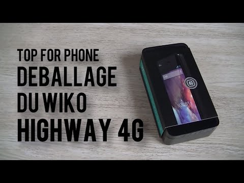 Wiko Highway 4G - déballage | par Top-For-Phone.fr