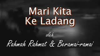 MARI KITA KE LADANG LIRIK - Rahmah Rahmat & Beramai-ramai (OST Musang Berjanggut 1959)