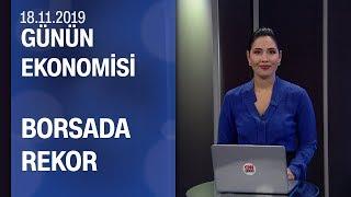 Piyasalarda son durum - Günün Ekonomisi 18.11.2019 Pazartesi