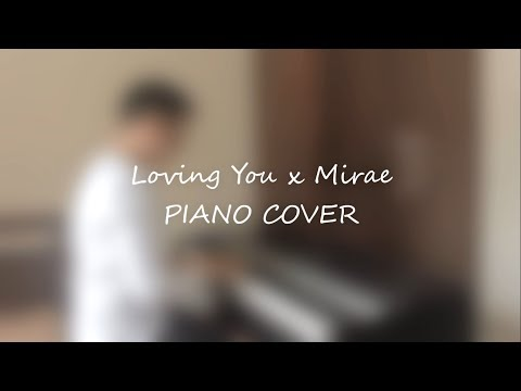 Loving You (From Audition by See Eun Lee) x MiraE (Kiroro) Piano Cover