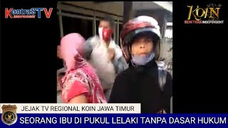 Live News ... Seorang ibu di pukul Lelaki tanpa dasar hukum ... akhirnya dilaporkan ke kepolisian.