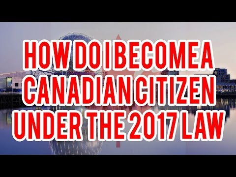How do I become a Canadian Citizen under 2017 Law?
