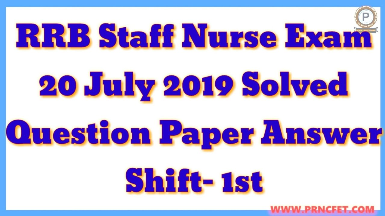 Repeat RRB Staff Nurse Exam 20 July 2019 SHIFT-I Question