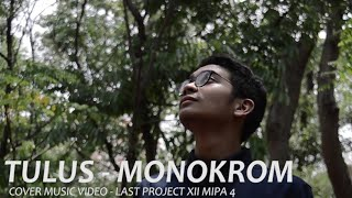 Gambar cover Monokrom - Tulus (Cover Music Video) Last Project XII MIPA IV