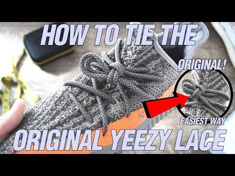HOW TO TIE A YEEZY LACE! (HOW TO TIE AN ORIGINAL YEEZY LACE!)