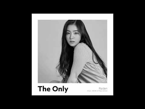Raiden - The Only (Feat. Irene Of Red Velvet) [AUDIO/MP3]