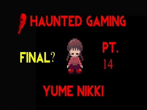 Haunted Gaming - Yume Nikki FINALE (Part 14 + Download)