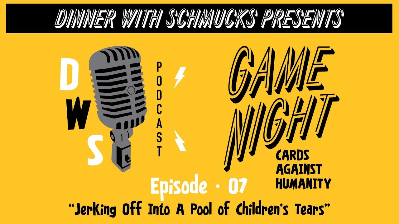 "EP 07 - ""Jerking Off Into a Pool of Childrens Tears"" - A DWS Game Night"