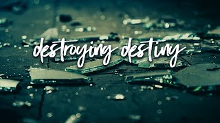 Destroying Destiny | Pastor Don Young