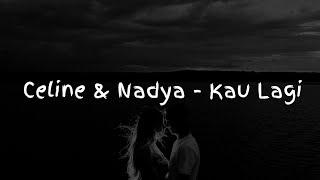 Download lagu Celine & Nadya - Kau Lagi (Lirik)