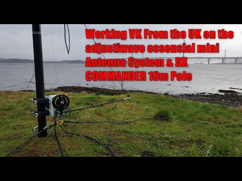 Working Portable Into VK From The UK Using The Adjustiwave Essensial Mini & DX COMMANDER 10m Pole