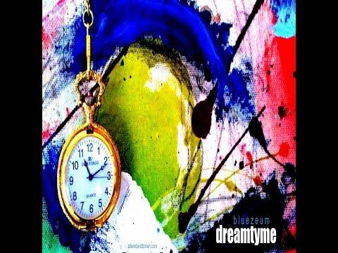 BLUEZEUM DREAMTYME