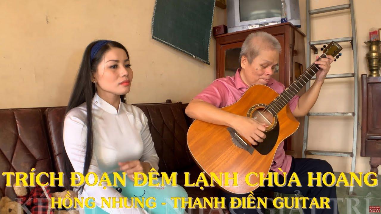 Trích Đoạn Đêm Lạnh Chùa Hoang – Hồng Nhung & Thanh Điền Guitar