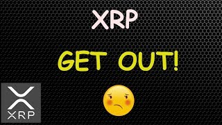 WARNING! XRP Holders Get Out Now