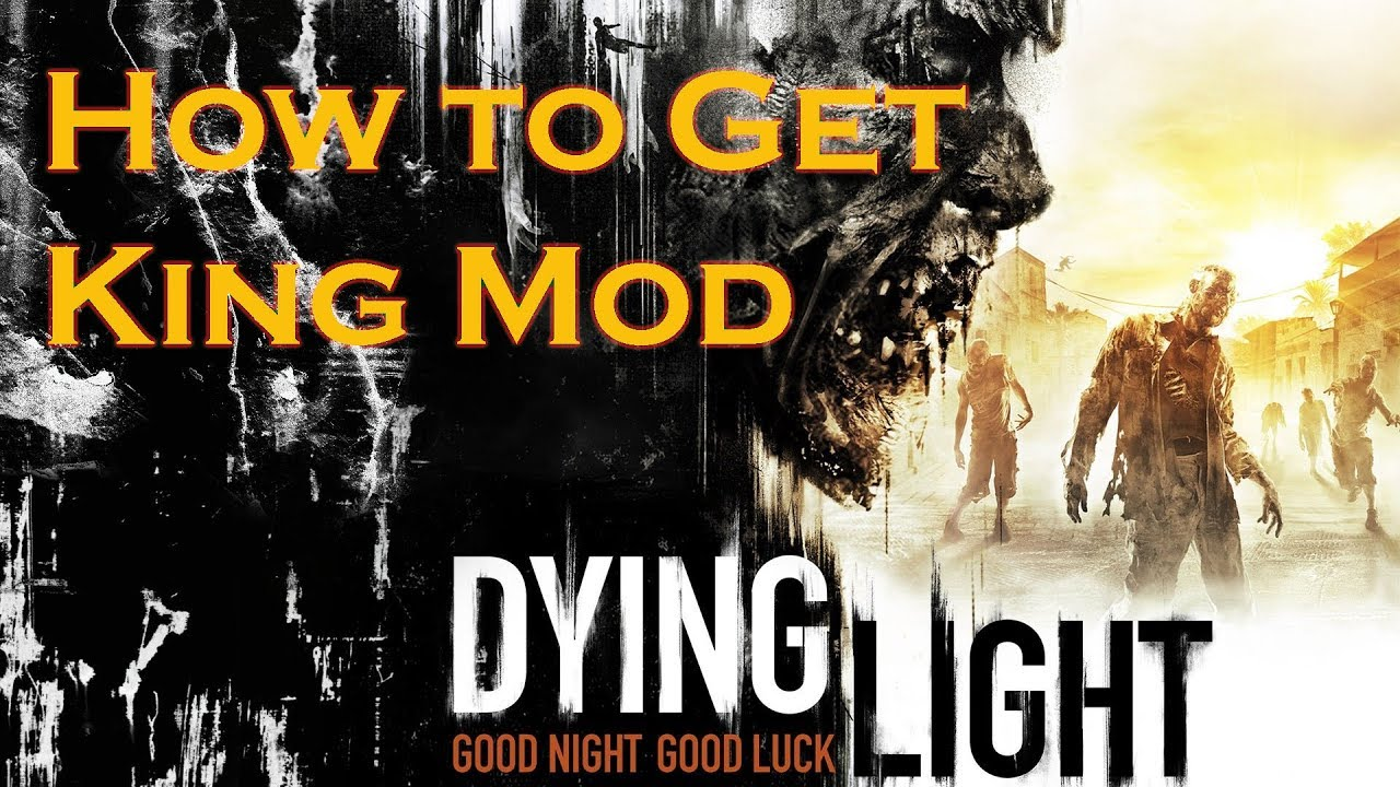 Dying Light - How to Get King Mod Weapon Upgrade