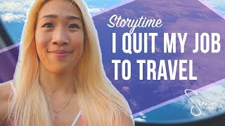Why I Quit My Job To Travel