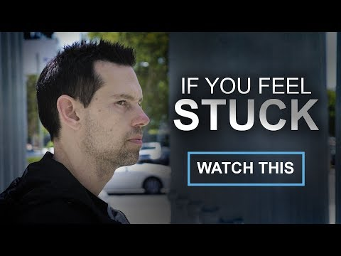 If You Feel Stuck, Watch This