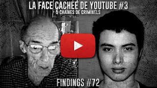5 YOUTUBERS qui cachaient une partie SOMBRE - La face cachée de Youtube N°3 - Findings N°72
