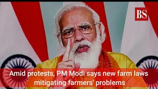 Amid protests, PM Modi says new farm laws mitigating farmers' problems