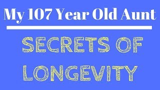 Lessons from my Great Aunt:  Living to be over 100 (Mediterranean Diet)