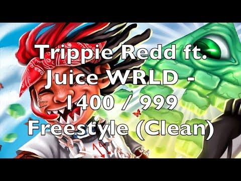 Trippie Redd Ft. Juice WRLD - 1400 / 999 Freestyle (Clean)