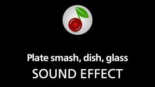 Plate smash, dish, glass, sound effect