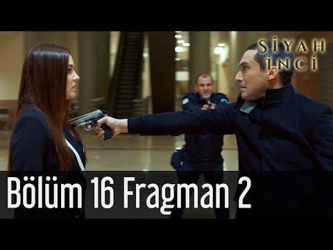 Siyah İnci 16. Bölüm 2. Fragman