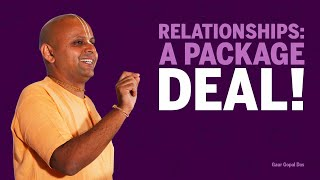 RELATIONSHIPS: A Package DEAL! by Gaur Gopal Das