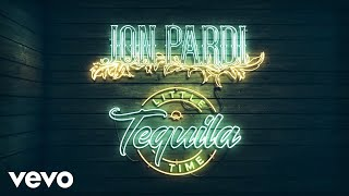 Jon Pardi - Tequila Little Time (Audio)