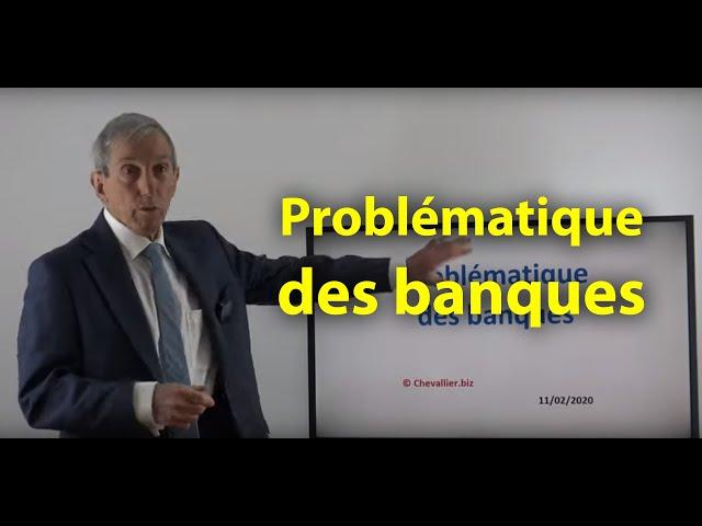 Jean-Pierre Chevallier - Problématique des banques