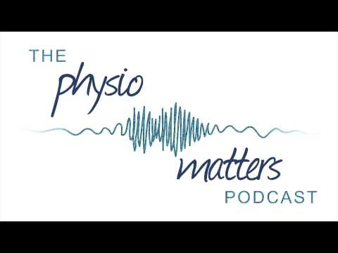 Session 13 - A Year In Podcasts with Jack Chew and The Physio Matters Podcast Team