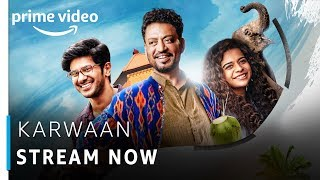 Karwaan | Irfan Khan, Dulquer Salmaan, Mithila Palkar | Bollywood Movie | Amazon Prime Video