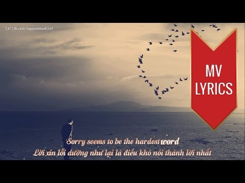 Sorry Seems To Be The Hardest Word | Elton John ft.  Blue | Lyrics [Kara + Vietsub HD]