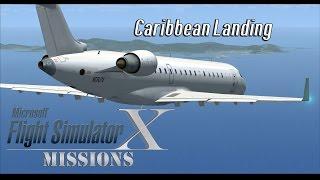 FSX/Flight Simulator X Missions: Caribbean Landing