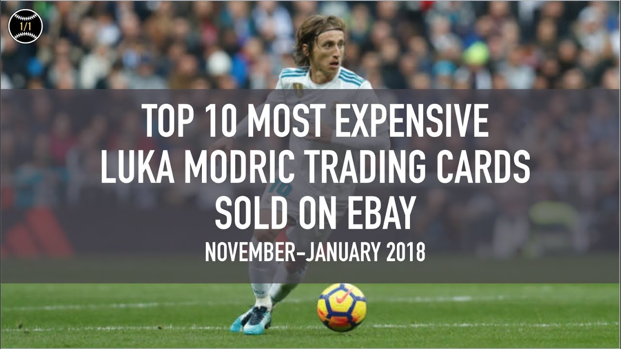 5dcacd7cb08 Top 10 Most Expensive Luka Modric Soccer Trading Cards Sold on Ebay  (November - January 2018)