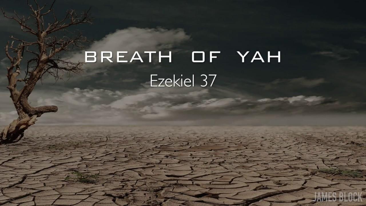 BREATH OF YAH (Ezek. 37) - James Block
