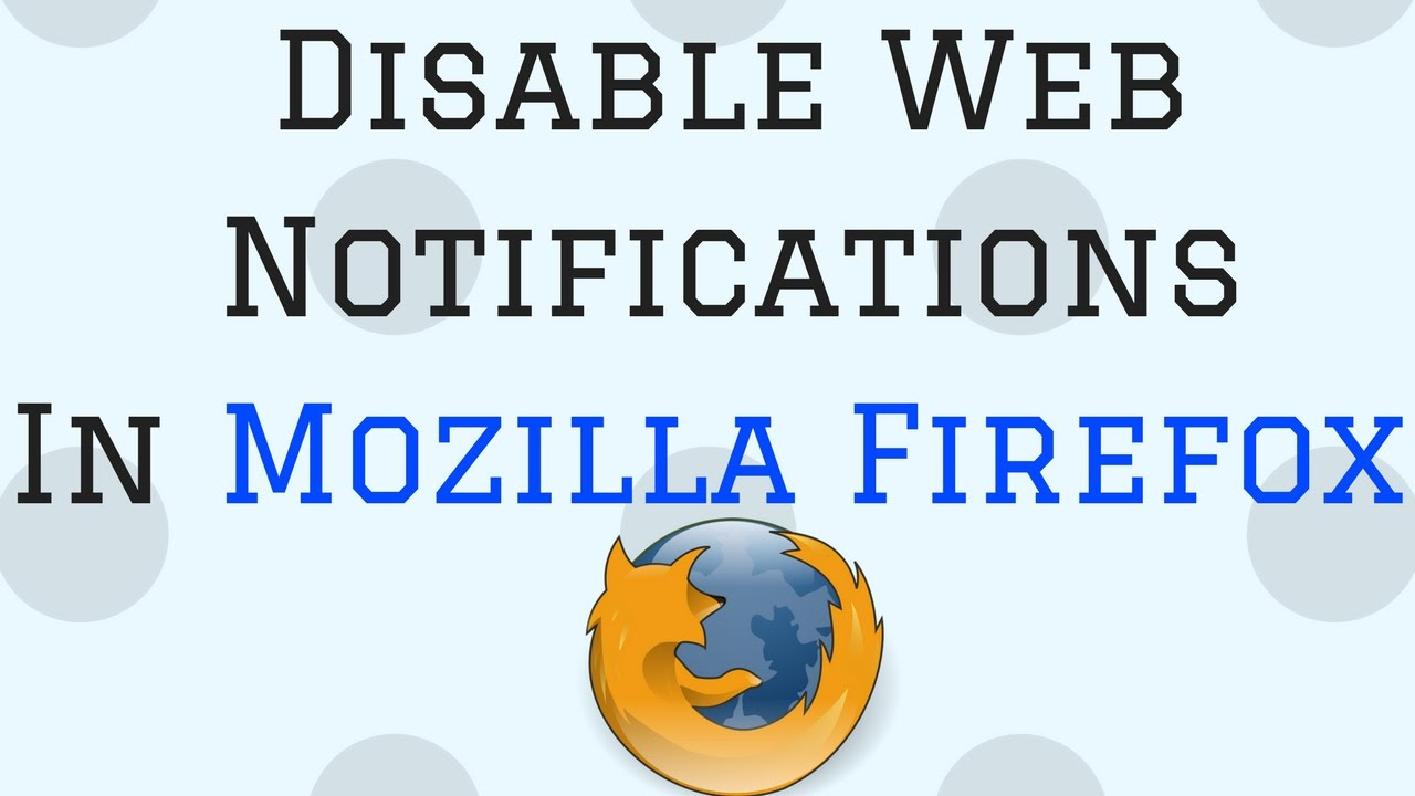 How to Disable Web Notifications in Mozilla Firefox