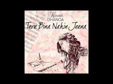 Kiran Dhanoa & Rishi Rich-Tere Bina Nahin Jeena