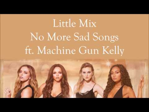 Little Mix ~ No More Sad Songs ft. Machine Gun Kelly ~ Lyrics (Single Version)