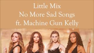 Download Little Mix ~ No More Sad Songs ft. Machine Gun Kelly ~ Lyrics (Single Version) Mp3 and Videos