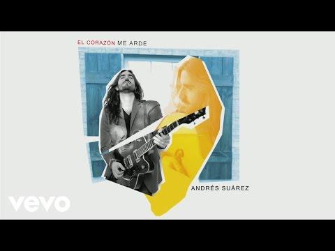 Andrés Suárez - El Corazón Me Arde (Audio)