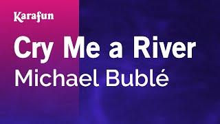 Karaoke Cry Me A River - Michael Bublé *