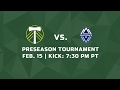 Portland Timbers vs. Vancouver Whitecaps FC – Feb 15, 2017