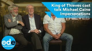 King of Thieves cast talk Michael Caine impersonations