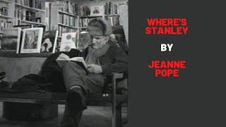 Where's Stanley? Award winning documentary short by Jeanne Pope