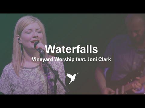 Waterfalls - Live Vineyard Worship [taken from Waterfalls] feat. Joni Everson