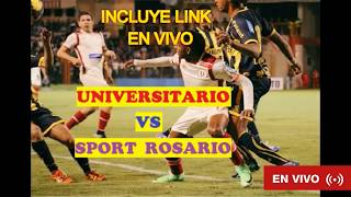 UNIVERSITARIO VS SPORT ROSARIO - EN VIVO 25 /10 /2017