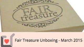 Fair Treasure Unboxing - March 2015