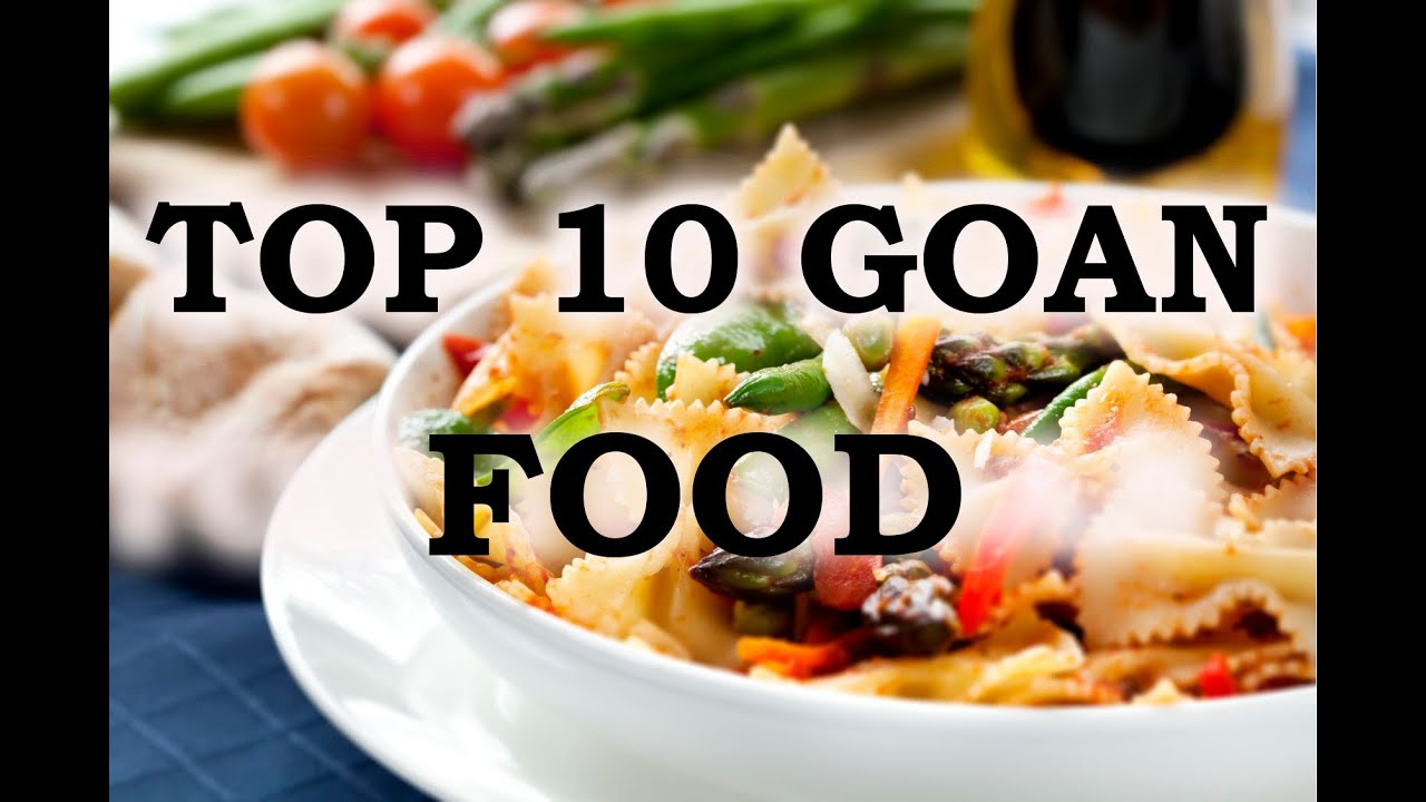 Top 10 popular food of goa youtube top 10 popular food of goa forumfinder Image collections